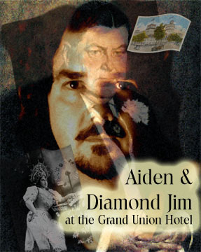 Aiden and Diamond Jim at the Grand Union Hotel